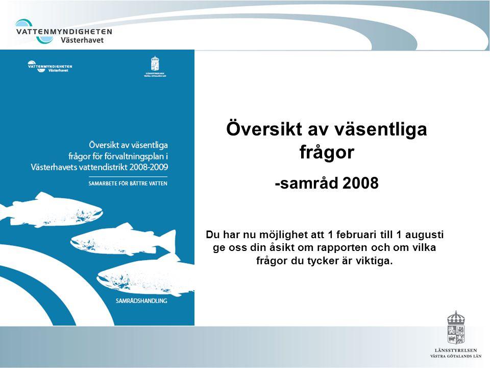 Vattenmyndigheten har tagit fram en Översikt av Väsentliga Frågor för Västerhavets vattendistrikt som beskriver vilka områden och frågor vattenförvaltningen ska arbeta med i vattendistriktet.