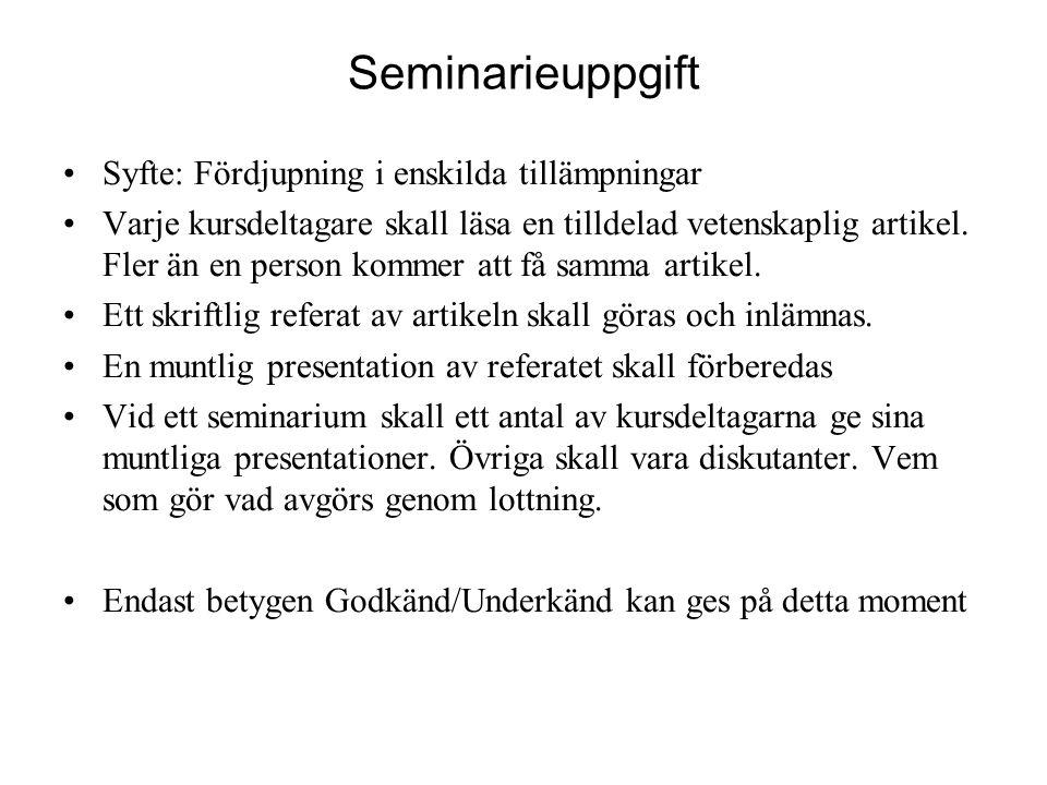 Seminarieuppgift Syfte: Fördjupning i enskilda tillämpningar Varje kursdeltagare skall läsa en tilldelad vetenskaplig artikel.