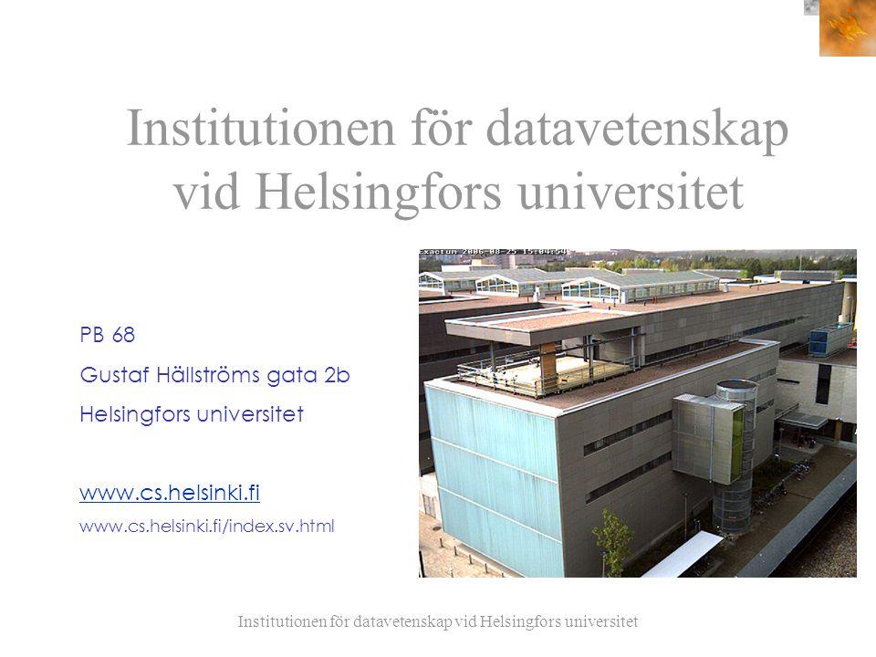 Institutionen för datavetenskap vid Helsingfors universitet PB 68 Gustaf Hällströms gata 2b Helsingfors universitet www.cs.helsinki.fi www.cs.helsinki.fi/index.sv.html