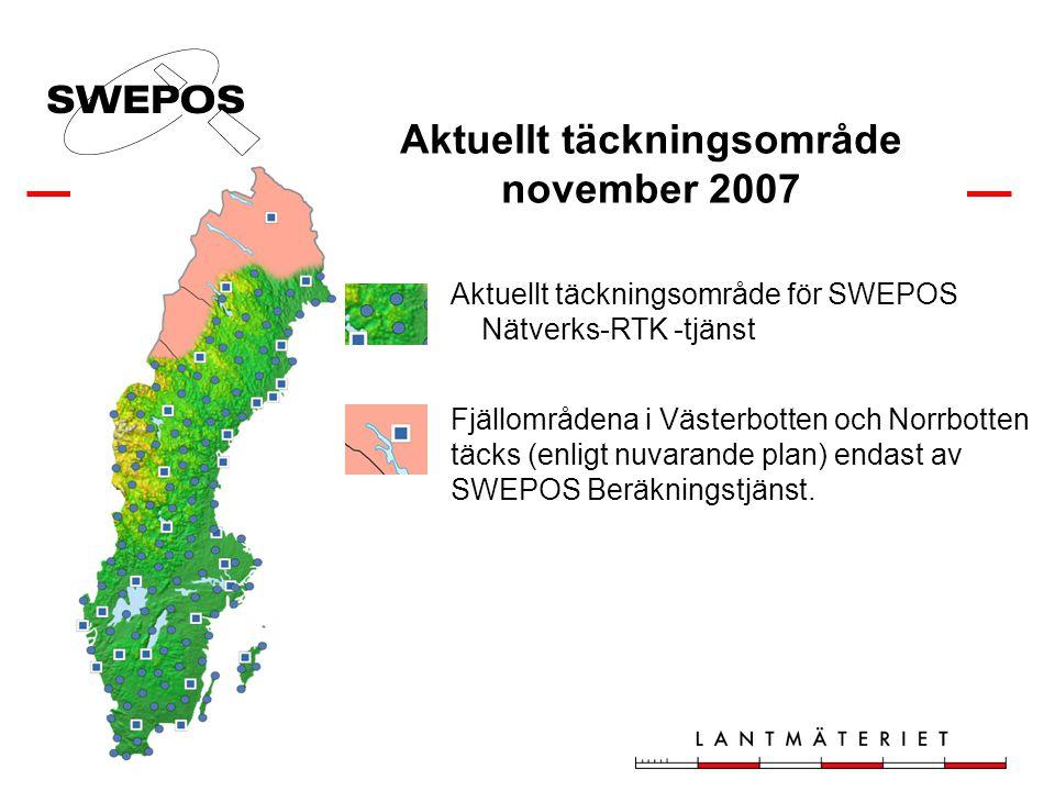 Aktuellt täckningsområde november 2007 Fjällområdena i Västerbotten och Norrbotten täcks (enligt nuvarande plan) endast av SWEPOS Beräkningstjänst.