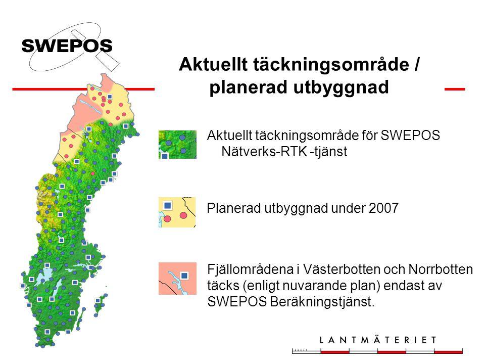 Aktuellt täckningsområde / planerad utbyggnad Fjällområdena i Västerbotten och Norrbotten täcks (enligt nuvarande plan) endast av SWEPOS Beräkningstjä