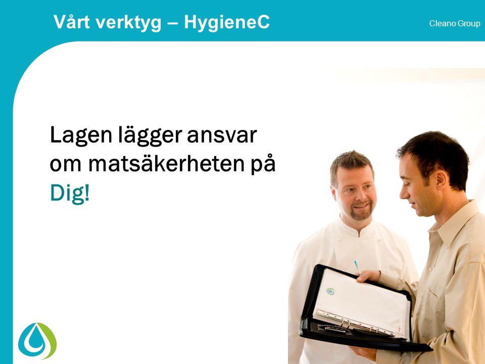 Cleano Group www.cleanogroup.com Lagen lägger ansvar om matsäkerheten på Dig.