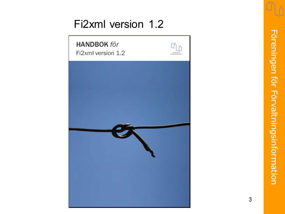 Föreningen för Förvaltningsinformation 3 Fi2xml version 1.2