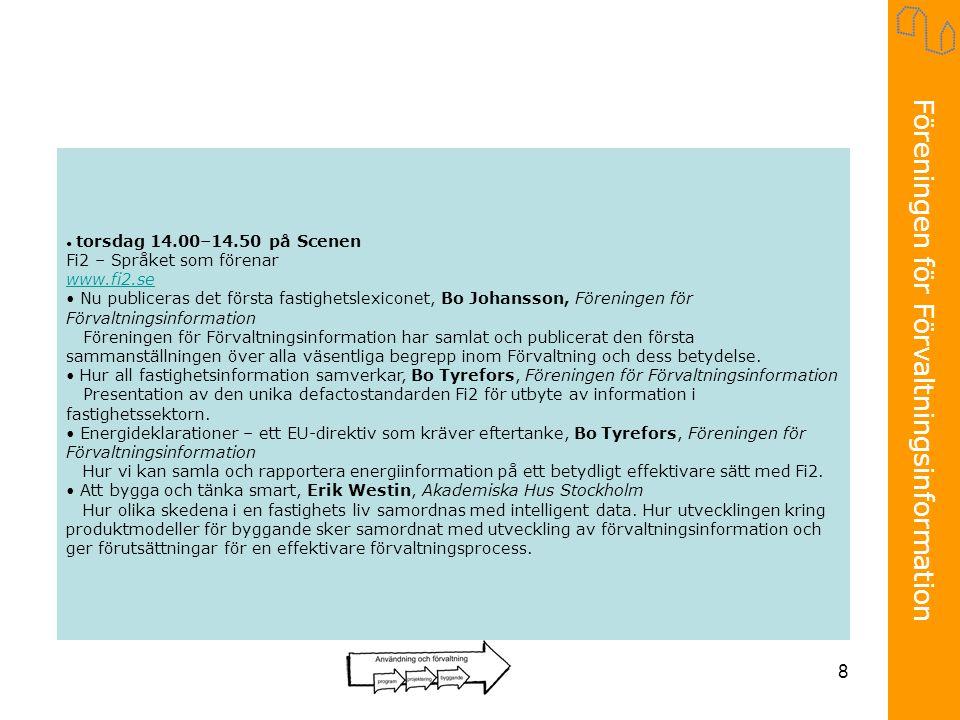 8 torsdag 14.00–14.50 på Scenen Fi2 – Språket som förenar www.fi2.se Nu publiceras det första fastighetslexiconet, Bo Johansson, Föreningen för Förvaltningsinformation Föreningen för Förvaltningsinformation har samlat och publicerat den första sammanställningen över alla väsentliga begrepp inom Förvaltning och dess betydelse.