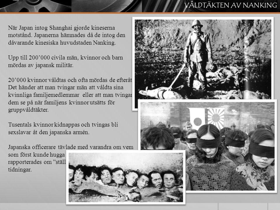 När Japan intog Shanghai gjorde kineserna motstånd. Japanerna hämnades då de intog den dåvarande kinesiska huvudstaden Nanking. Upp till 200'000 civil