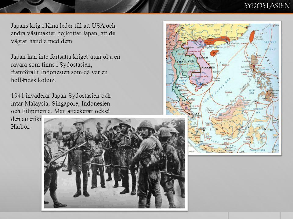 SYDOSTASIEN Japans krig i Kina leder till att USA och andra västmakter bojkottar Japan, att de vägrar handla med dem. Japan kan inte fortsätta kriget