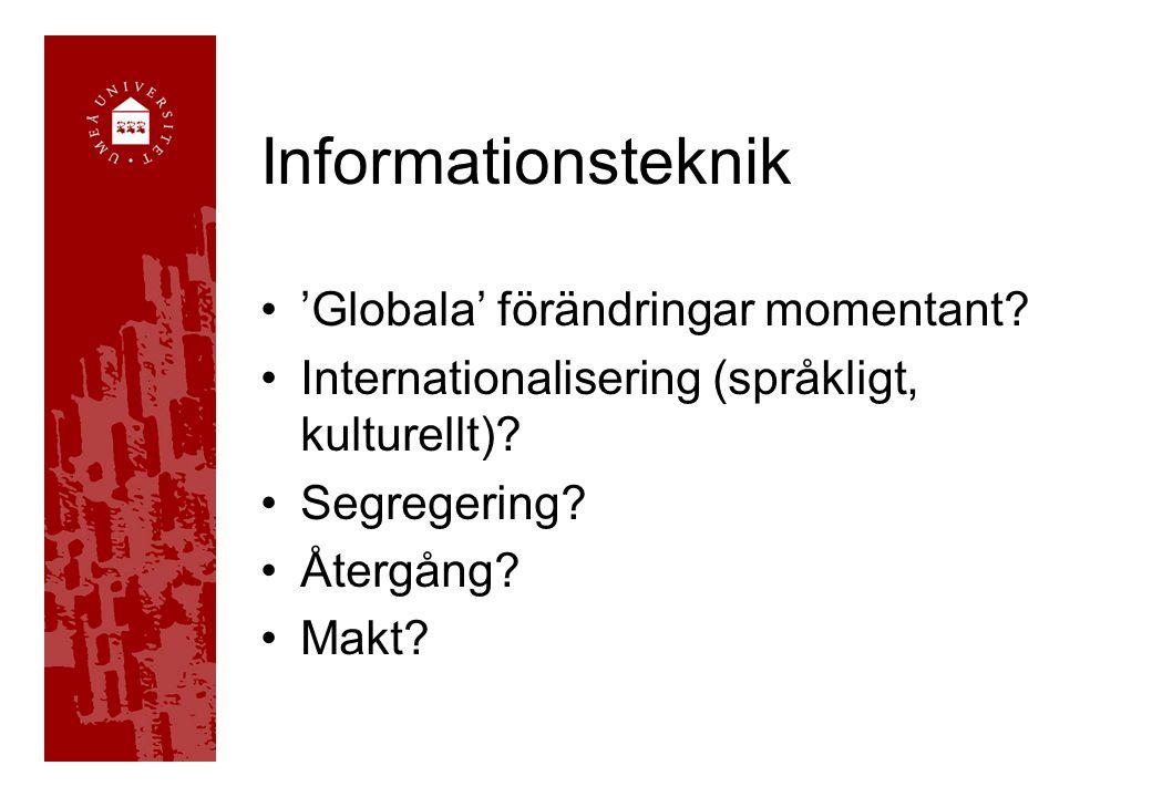 Informationsteknik 'Globala' förändringar momentant.