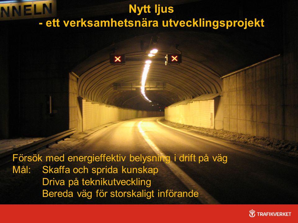 22015-04-03 Försök med energieffektiv belysning i drift på väg Mål: Skaffa och sprida kunskap Driva på teknikutveckling Bereda väg för storskaligt införande Nytt ljus - ett verksamhetsnära utvecklingsprojekt