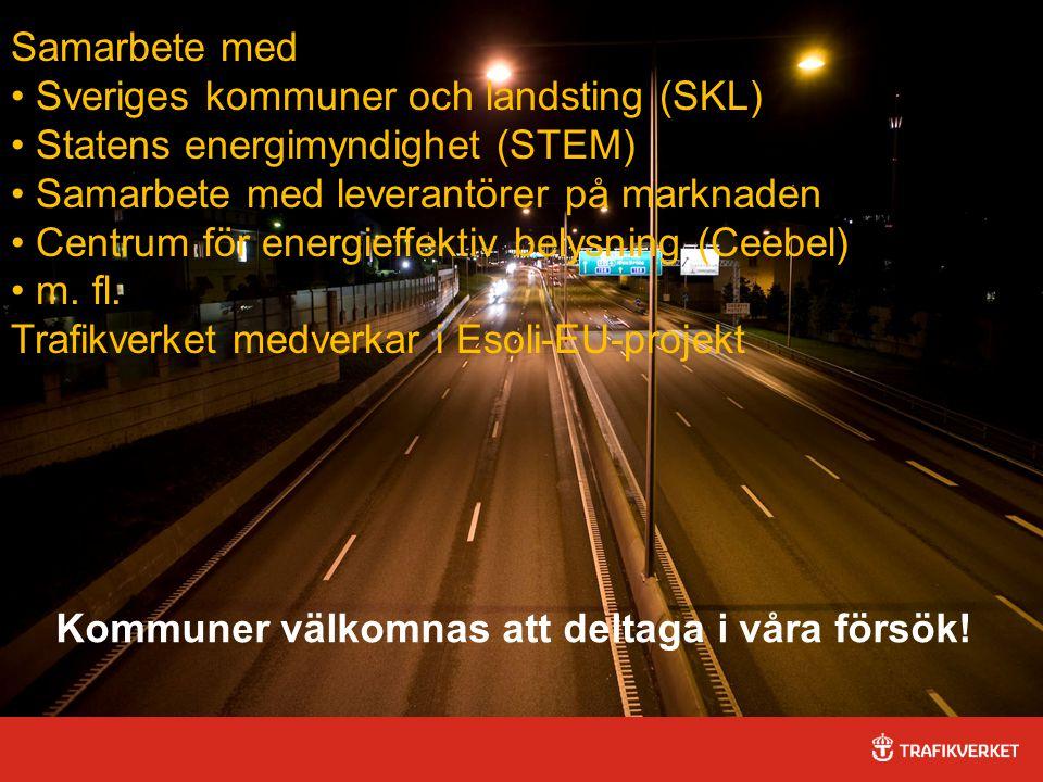 52015-04-03 Kommuner välkomnas att deltaga i våra försök! Samarbete med Sveriges kommuner och landsting (SKL) Statens energimyndighet (STEM) Samarbete