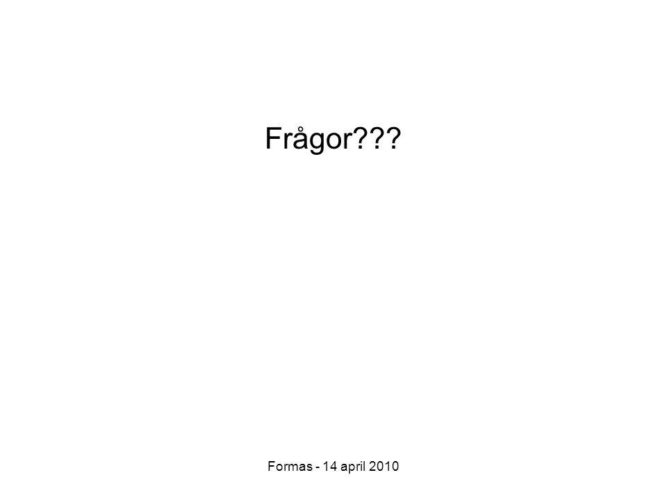 Formas - 14 april 2010 Frågor