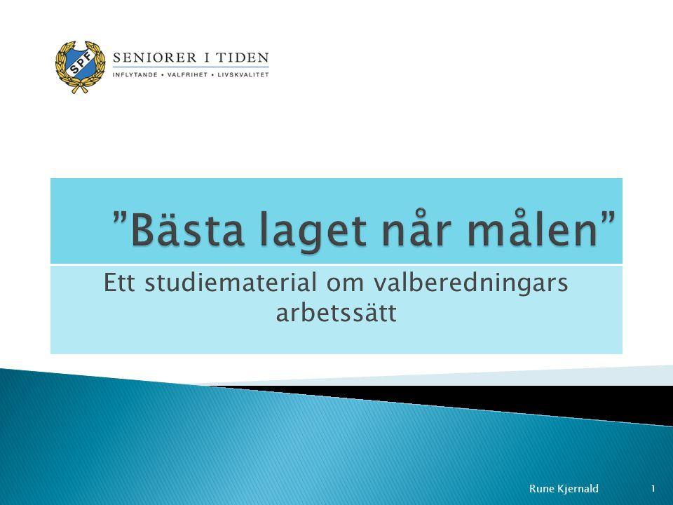 Ett studiematerial om valberedningars arbetssätt Rune Kjernald 1