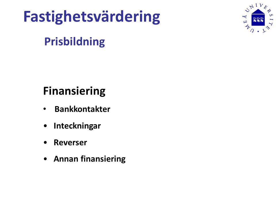 Fastighetsvärdering Prisbildning Finansiering Bankkontakter Inteckningar Reverser Annan finansiering