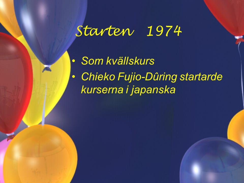 Starten 1974 Som kvällskurs Chieko Fujio-Dûring startarde kurserna i japanska