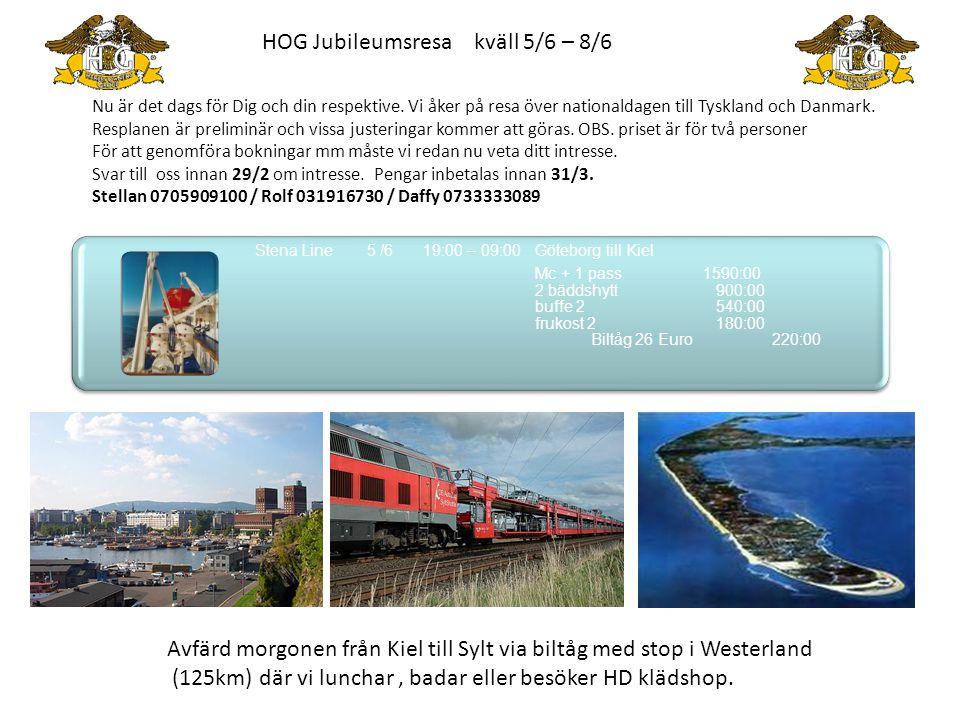 Stena Line5 /619:00 – 09:00Göteborg till Kiel Mc + 1 pass1590:00 2 bäddshytt 900:00 buffe 2 540:00 frukost 2 180:00 Biltåg 26 Euro 220:00 Avfärd morgo