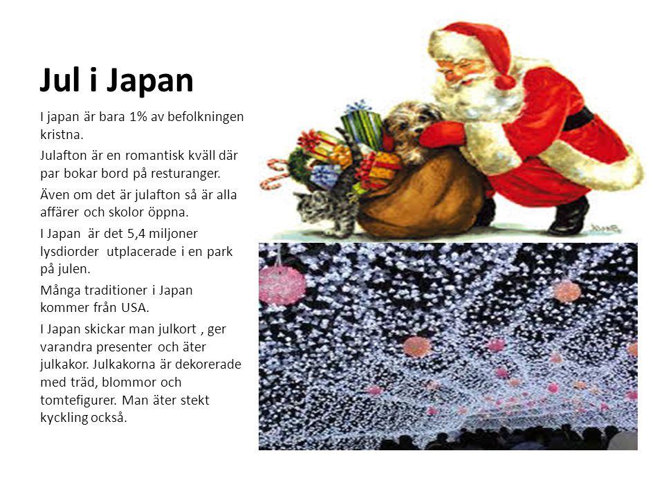 Jul i Japan I japan är bara 1% av befolkningen kristna. Julafton är en romantisk kväll där par bokar bord på resturanger. Även om det är julafton så ä