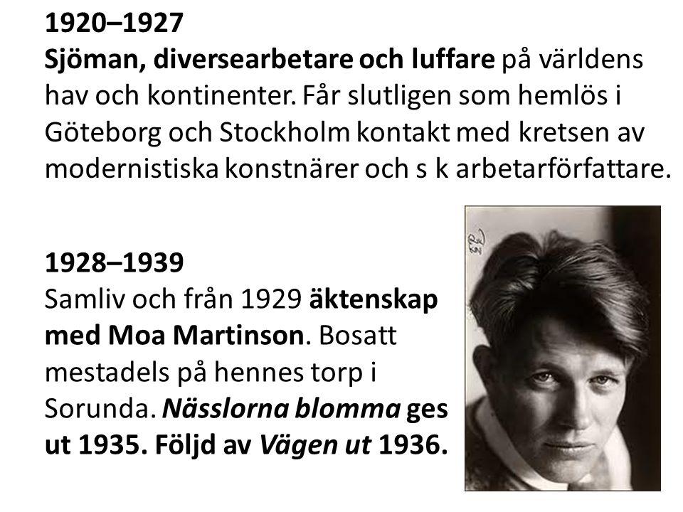 1920–1927 Sjöman, diversearbetare och luffare på världens hav och kontinenter.