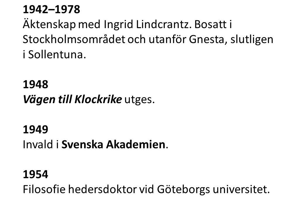 1942–1978 Äktenskap med Ingrid Lindcrantz.