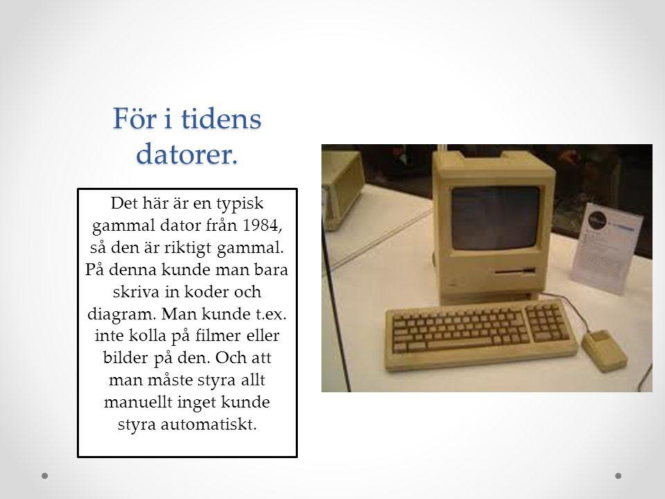 För i tidens datorer. Det här är en typisk gammal dator från 1984, så den är riktigt gammal. På denna kunde man bara skriva in koder och diagram. Man