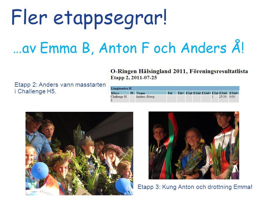 Fler etappsegrar. …av Emma B, Anton F och Anders Å.