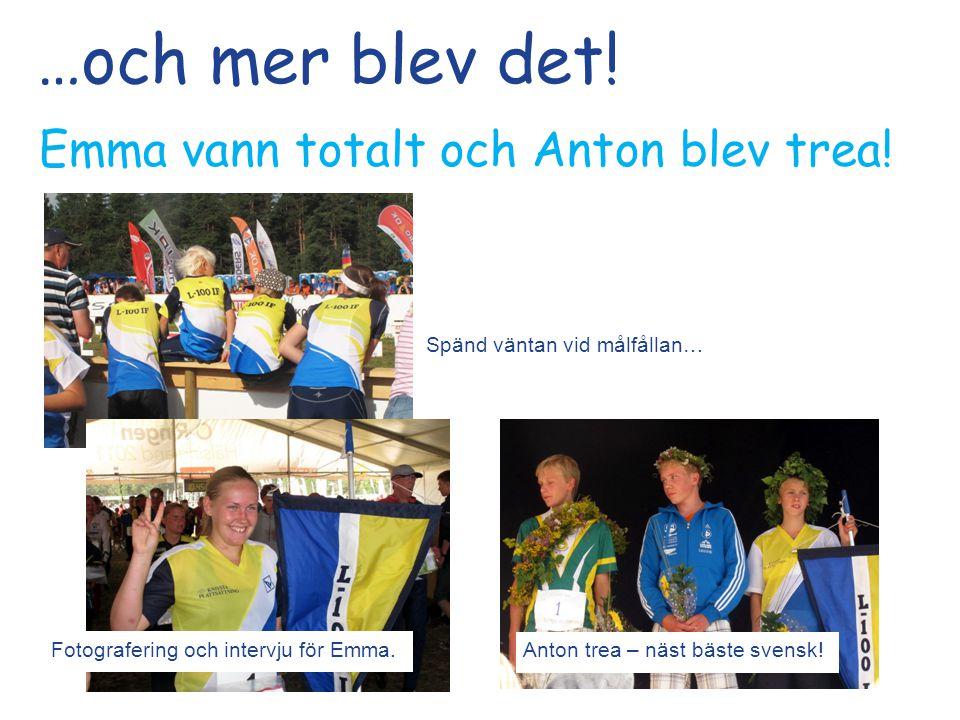 …och mer blev det. Emma vann totalt och Anton blev trea.