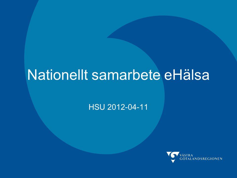 Nationellt samarbete eHälsa HSU 2012-04-11