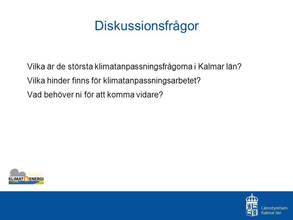 Diskussionsfrågor Vilka är de största klimatanpassningsfrågorna i Kalmar län.