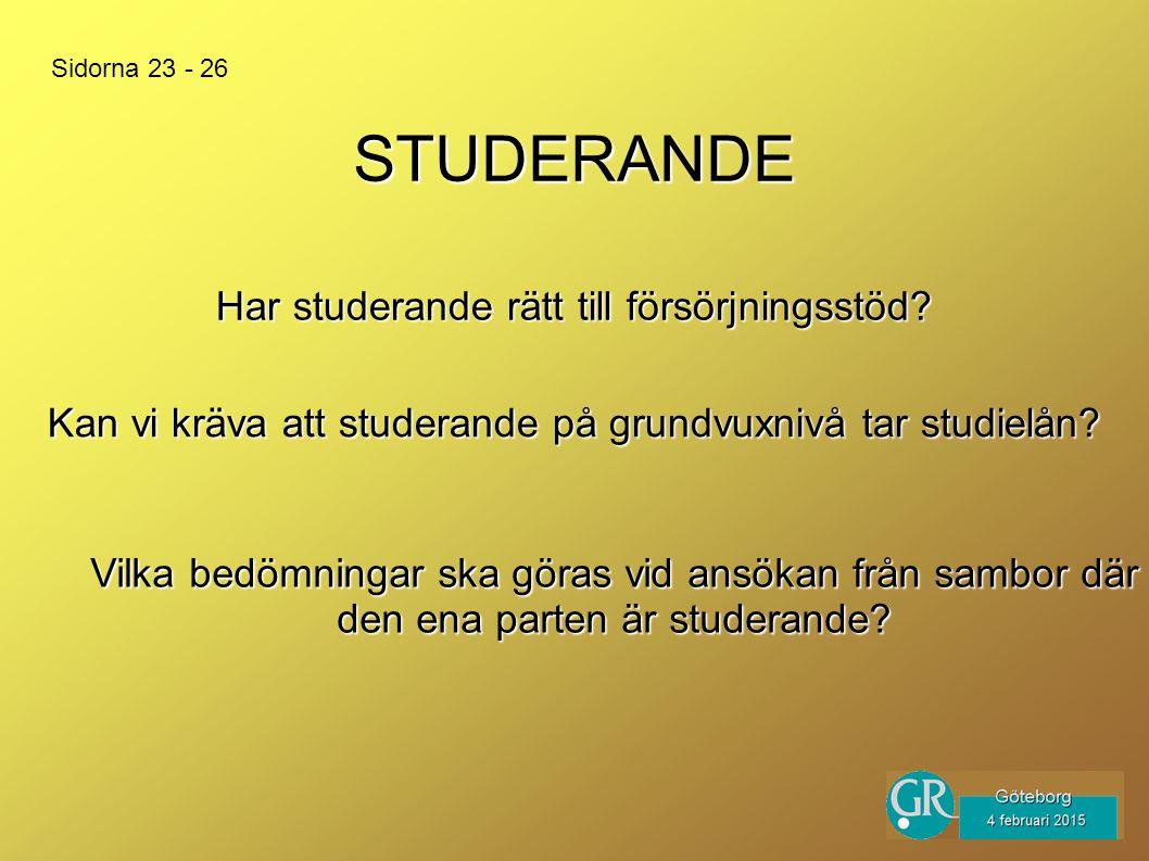 STUDERANDE Vilka bedömningar ska göras vid ansökan från sambor där den ena parten är studerande.