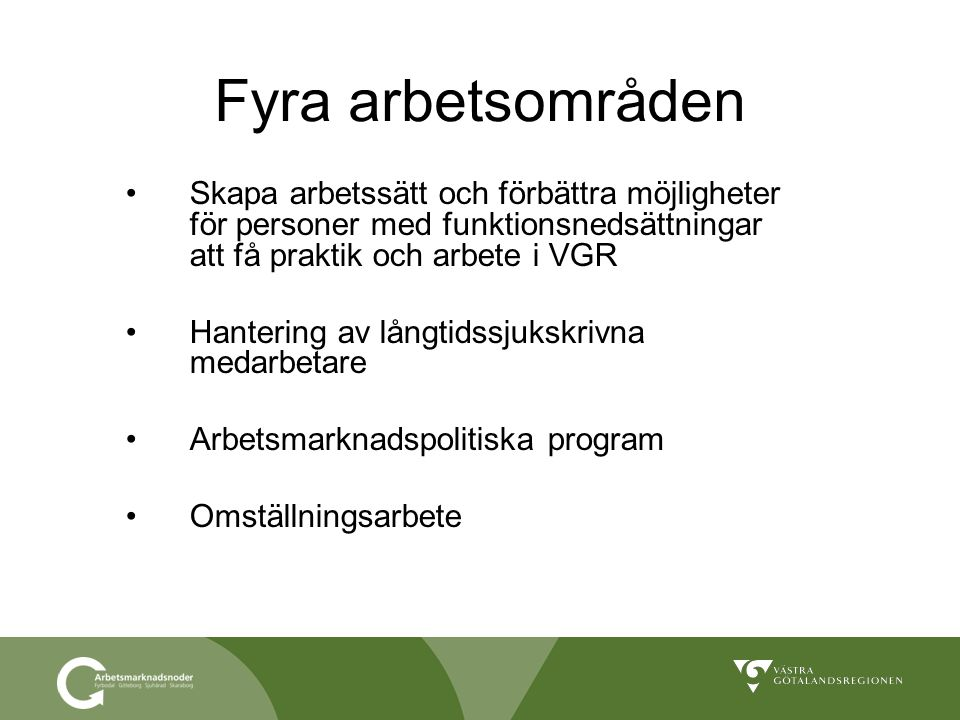 Skapa arbetssätt och förbättra möjligheter för personer med funktionsnedsättningar att få praktik och arbete i VGR Hantering av långtidssjukskrivna me