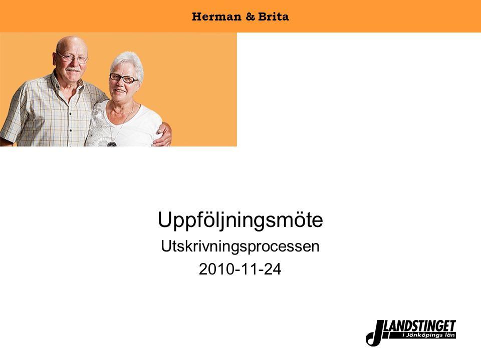 Herman & Brita Uppföljningsmöte Utskrivningsprocessen 2010-11-24