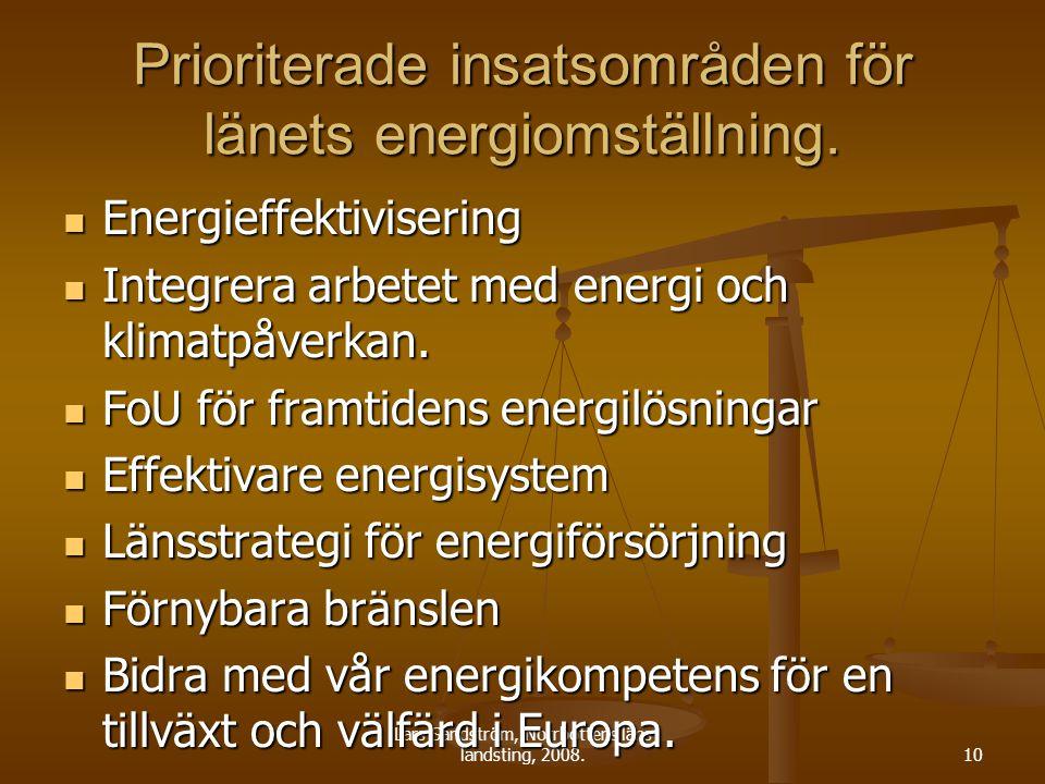 Lars Sandström, Norrbottens läns landsting, 2008.10 Prioriterade insatsområden för länets energiomställning.