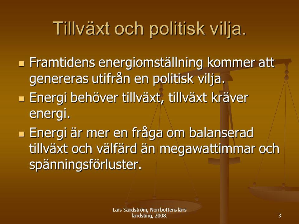 Lars Sandström, Norrbottens läns landsting, 2008.3 Tillväxt och politisk vilja.