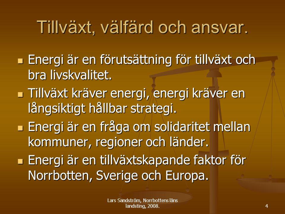 Lars Sandström, Norrbottens läns landsting, 2008.4 Tillväxt, välfärd och ansvar.