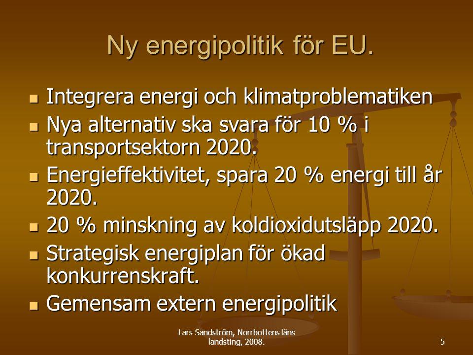 Lars Sandström, Norrbottens läns landsting, 2008.5 Ny energipolitik för EU.