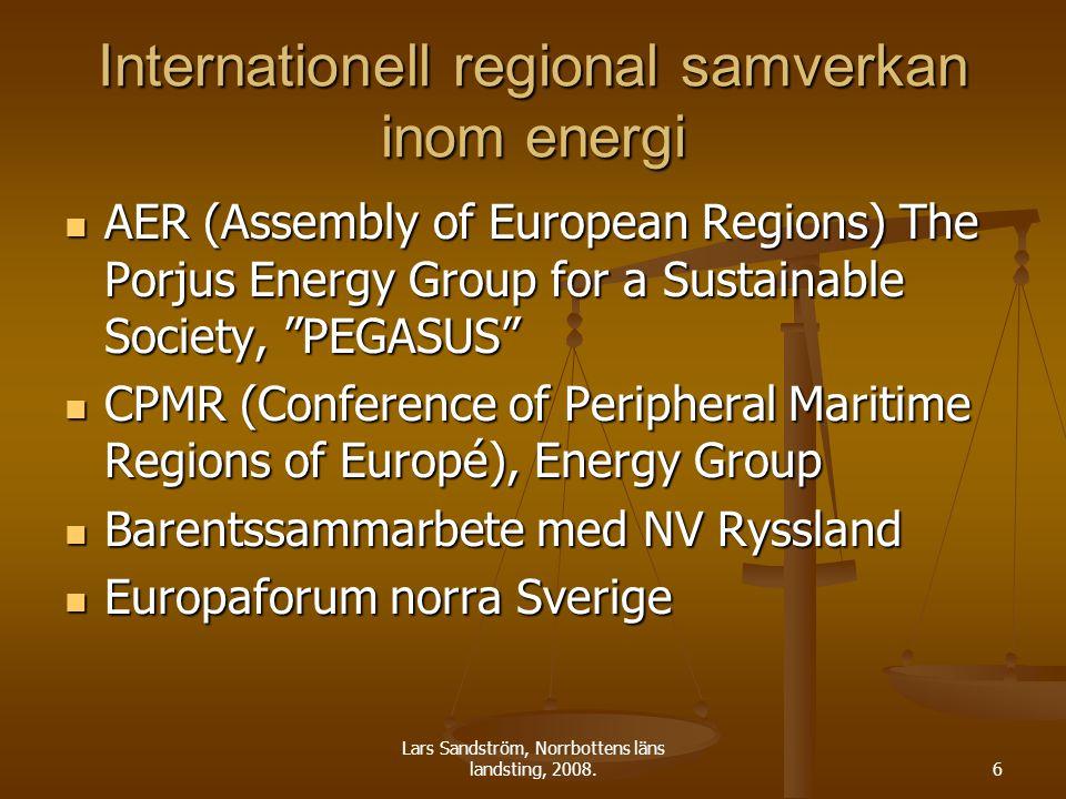 Lars Sandström, Norrbottens läns landsting, 2008.7 Regionernas prioriteringar Regionernas betydelse för EU:s utveckling Regionernas betydelse för EU:s utveckling Säkerställa distribution från perifera regioner.