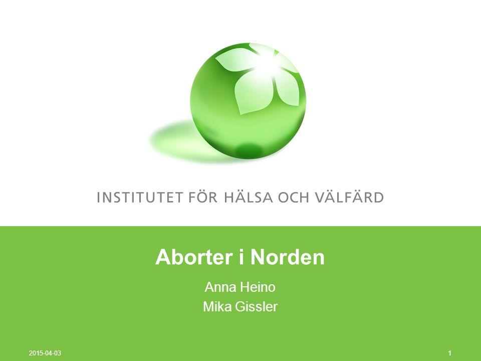 Aborter i Norden Anna Heino Mika Gissler 2015-04-03 1