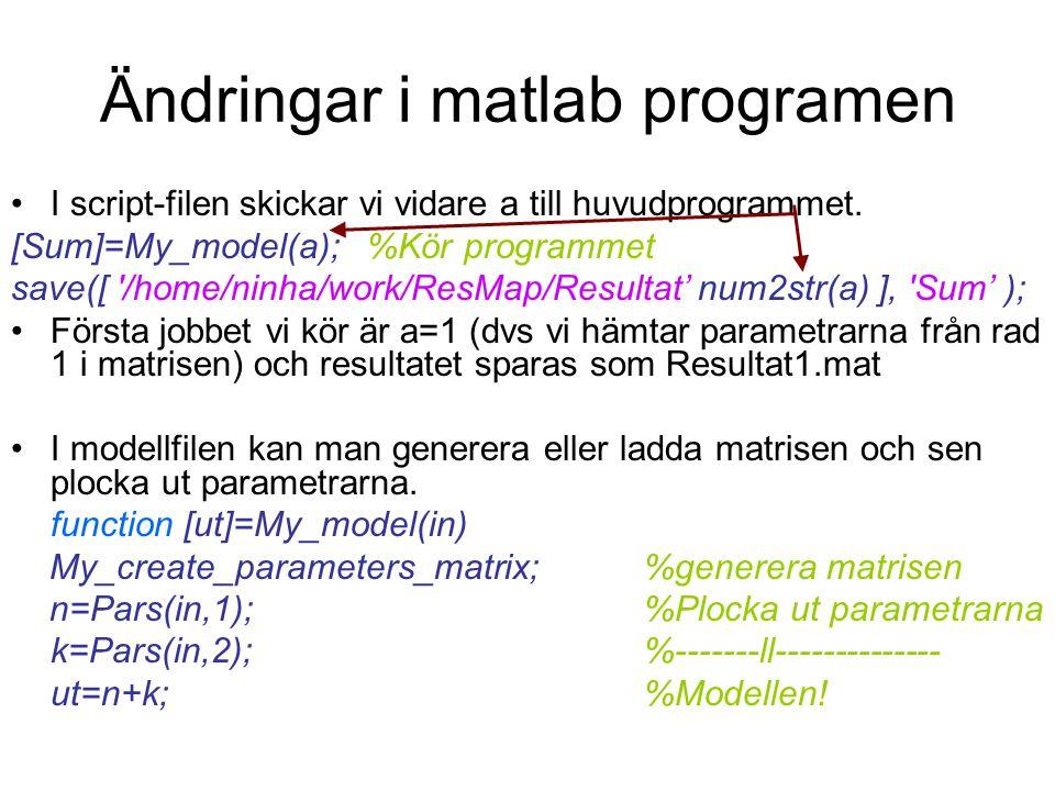 Ändringar i matlab programen I script-filen skickar vi vidare a till huvudprogrammet.