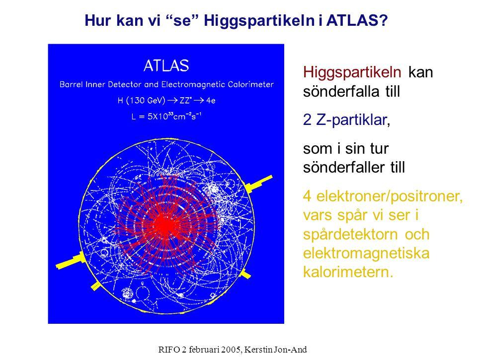 RIFO 2 februari 2005, Kerstin Jon-And Higgspartikeln kan sönderfalla till 2 Z-partiklar, som i sin tur sönderfaller till 4 elektroner/positroner, vars
