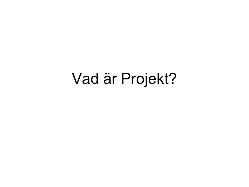 Vad är Projekt?