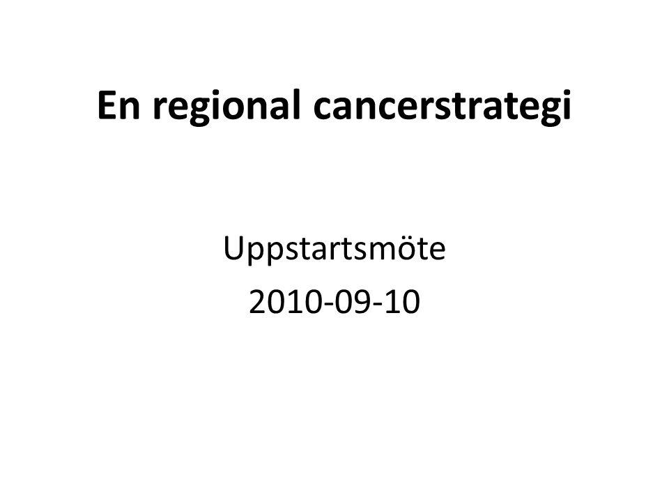 En regional cancerstrategi Uppstartsmöte 2010-09-10