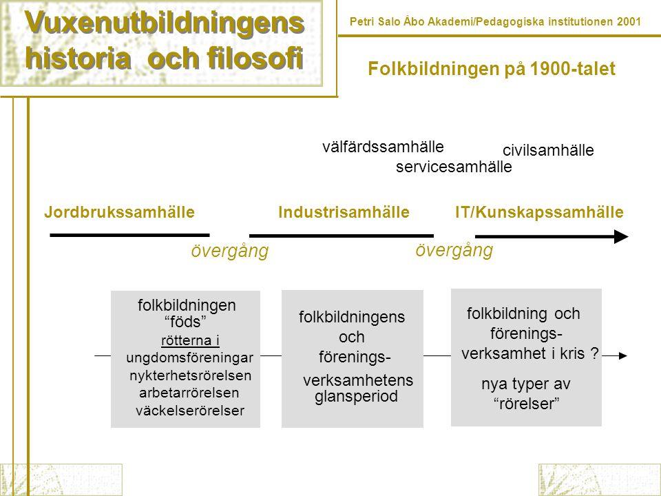 Vuxenutbildningens historia och filosofi Vuxenutbildningens historia och filosofi Petri Salo Åbo Akademi/Pedagogiska institutionen 2001 Två synsätt på (ut)bildning under folkbildningens uppkomst Harmoniorienterat synsätt -(ut)bildning ett medel att förändra individen och kunskap som ett självändamål Konfliktorienterat synsätt -(ut)bildning som ett medel för social förändring och kunskap som ett medel (instrument) att åstadkomma förändring (kunskap är makt) Arvidson, L.