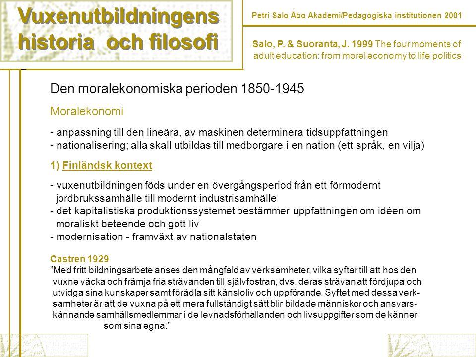 Vuxenutbildningens historia och filosofi Vuxenutbildningens historia och filosofi Petri Salo Åbo Akademi/Pedagogiska institutionen 2001 Gustavsson, B.