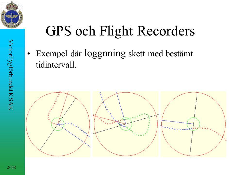 2008 Motorflygförbundet KSAK GPS och Flight Recorders Exempel där loggnning skett med bestämt tidintervall.