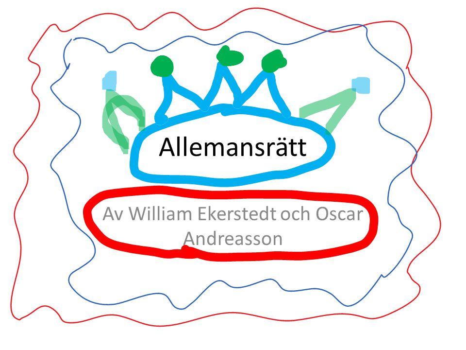 Allemansrätt Av William Ekerstedt och Oscar Andreasson