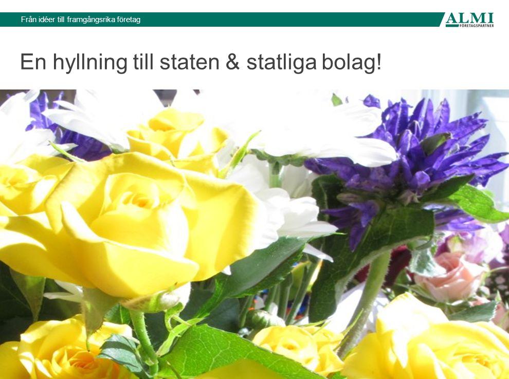 Från idéer till framgångsrika företag En hyllning till staten & statliga bolag!