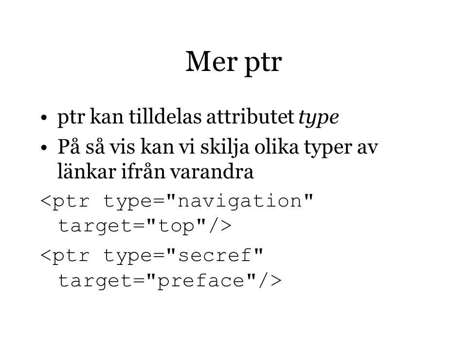 Mer ptr ptr kan tilldelas attributet type På så vis kan vi skilja olika typer av länkar ifrån varandra
