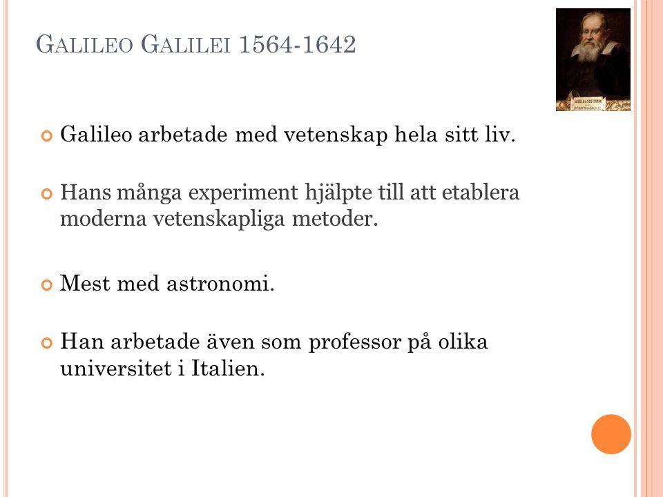 Han var en av de första som använde teleskop för astronomiska observationer.
