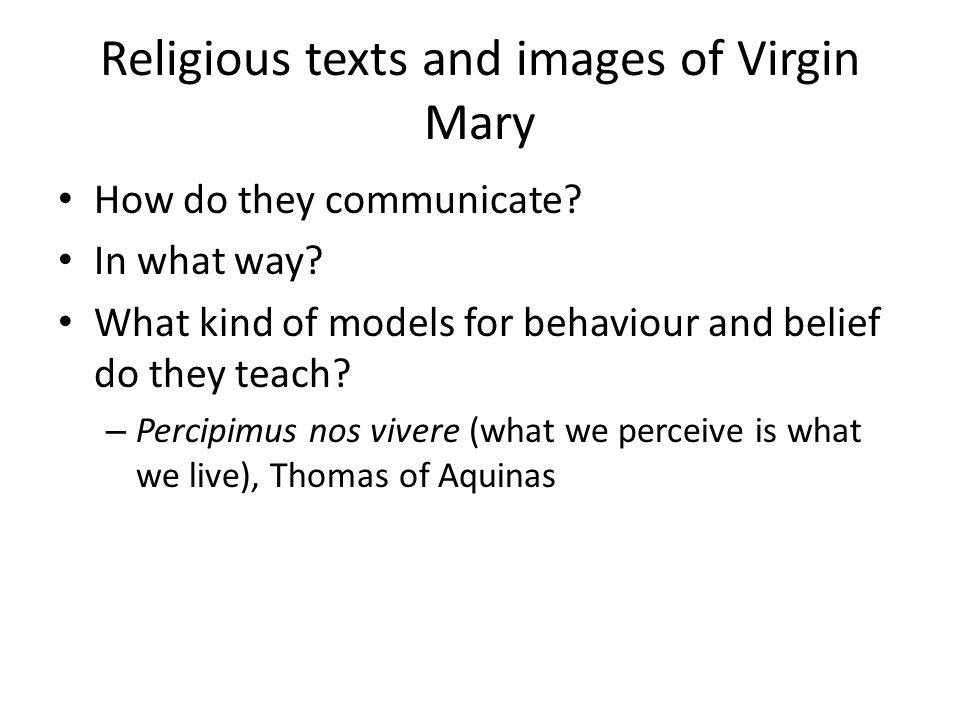 Religious texts and images of Virgin Mary How do they communicate.