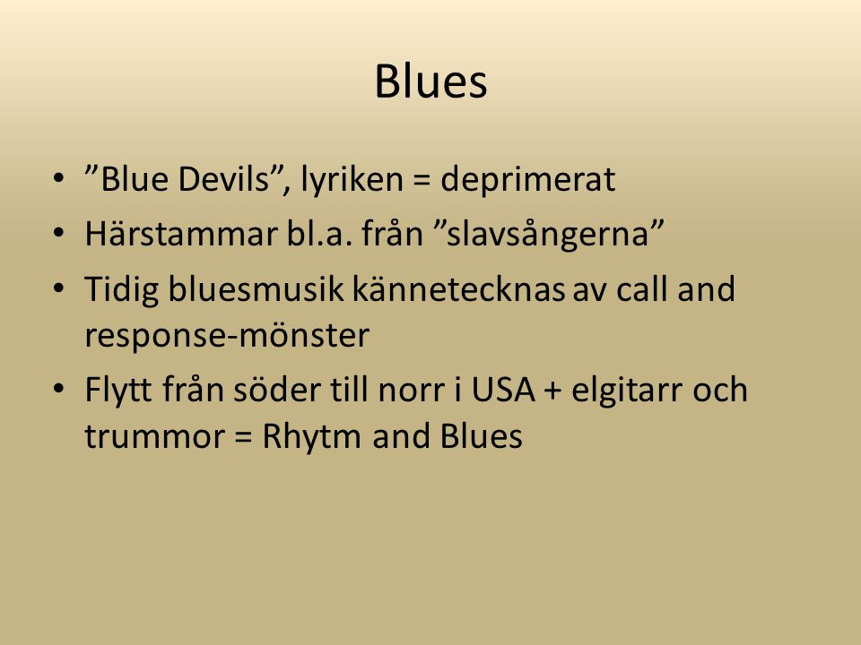 Blues Blue Devils , lyriken = deprimerat Härstammar bl.a.