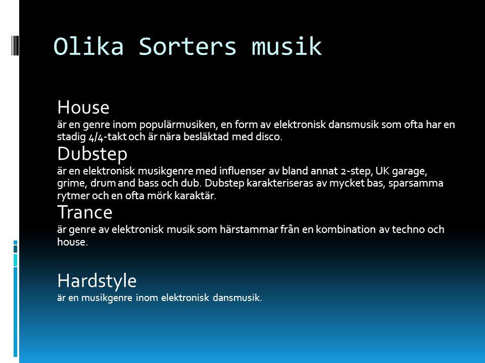 Olika Sorters musik House är en genre inom populärmusiken, en form av elektronisk dansmusik som ofta har en stadig 4/4-takt och är nära besläktad med disco.