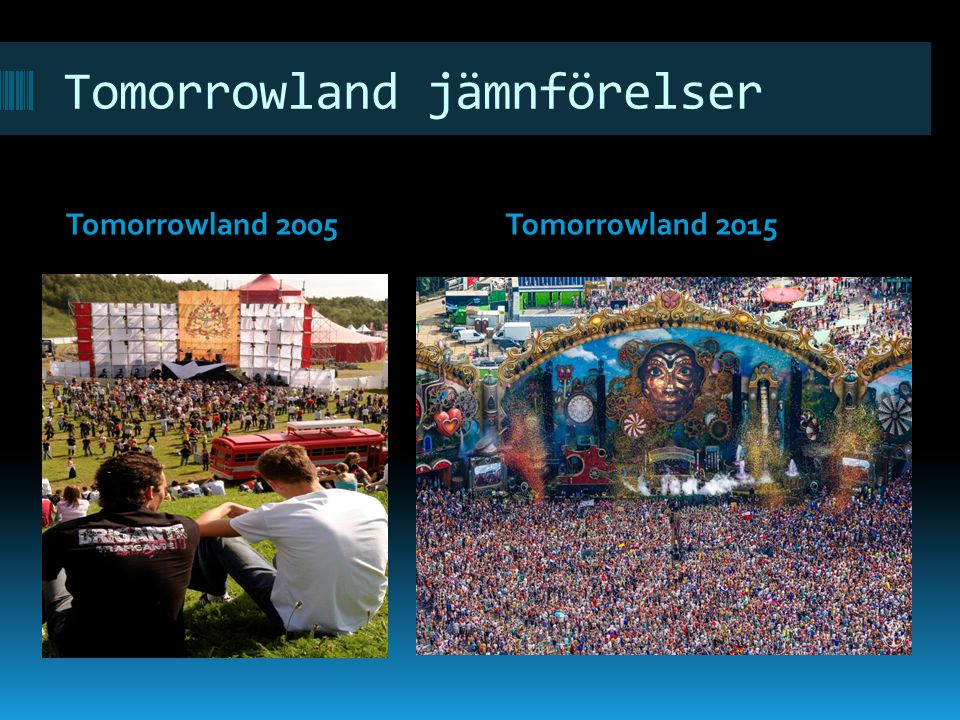 Tomorrowland jämnförelser Tomorrowland 2005Tomorrowland 2015